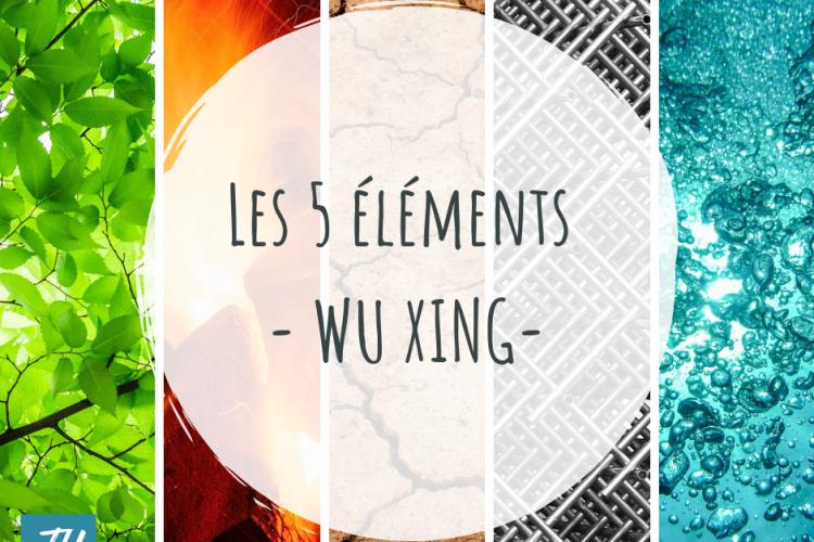 Les 5 éléments -Wu Xing